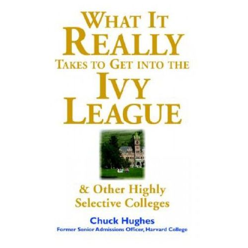 What It Really Takes to Get Into Ivy League and Other Highly Selective Colleges (9780071412599)