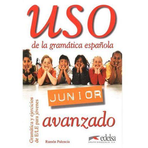 Uso de la gramatica espanola Junior avanzado - Ramon Palencia (2008)