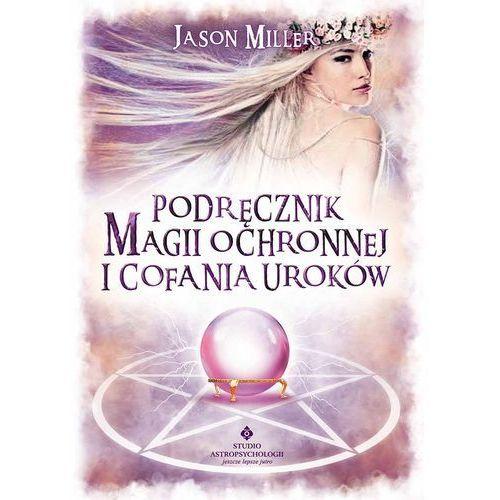 Podręcznik magii ochronnej i cofania uroków (9788373775978)