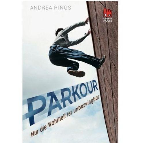 Parkour - Nur die Wahrheit ist unbezwingbar