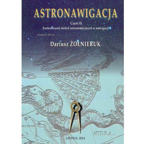 Astronawigacja. Część II. Zastosowanie metod astronomicznych w nawigacji, oprawa miękka