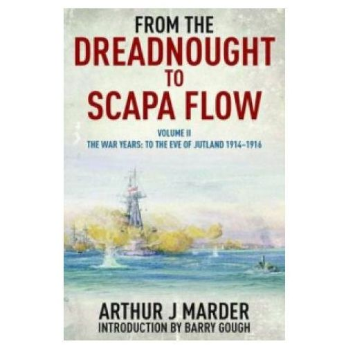 From the Dreadnought to Scapa Flow: Vol II The War Years: To the Eve of Jutland 1914-1916 (9781848321632)