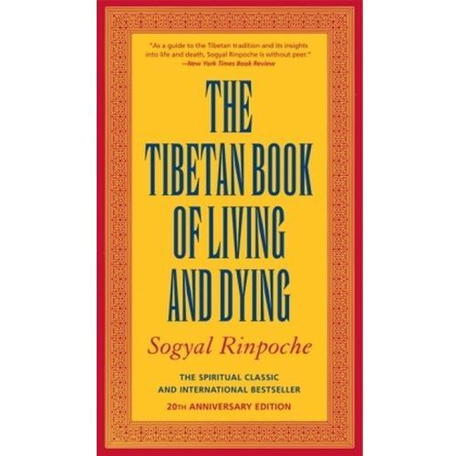 The Tibetan Book of Living and Dying, Rinpoche Sogyal