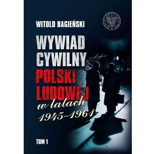 Wywiad cywilny Polski Ludowej w latach 1945-1961 Tom 1-2 - Witold Bagieński, oprawa twarda
