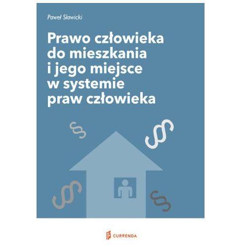 Prawo człowieka do mieszkania i jego miejsce w systemie praw człowieka, Paweł Sawicki
