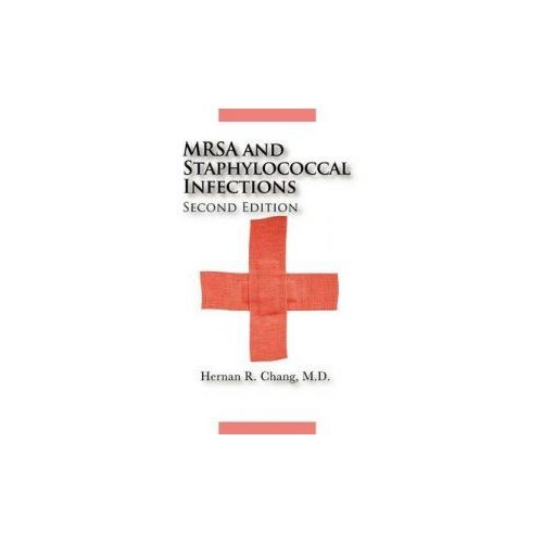 MRSA and Staphylococcal Infections, Second Edition (9780615262741)