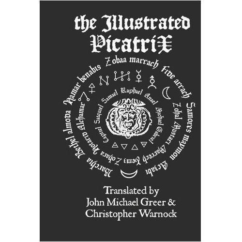 Illustrated Picatrix: the Complete Occult Classic of Astrological Magic