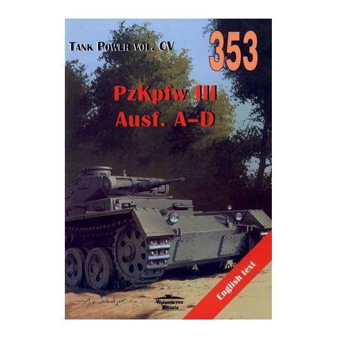 353 PzKpfw III Ausf.A-D - Janusz Ledwoch, Militaria