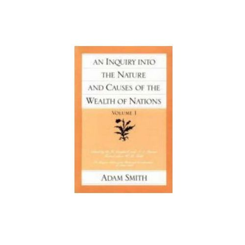 An Inquiry Into The Nature And Causes Of The Wealth Of Nations, Smith, Adam