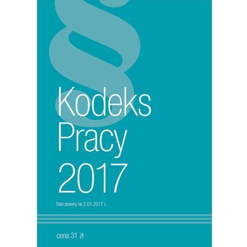 Kodeks Pracy 2017 (112 str.)