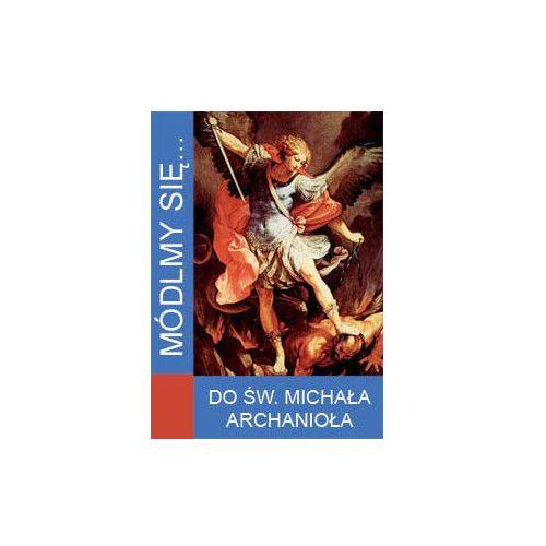 Módlmy się…Do Świętego Michała Archanioła, oprawa miękka