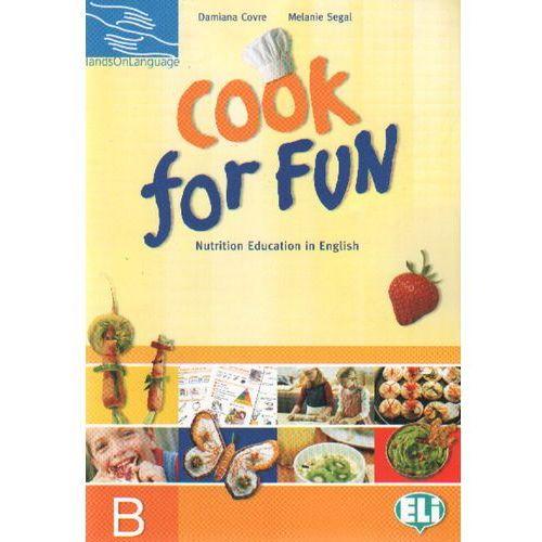 Cook for Fun Nutrition Education in English B, oprawa miękka