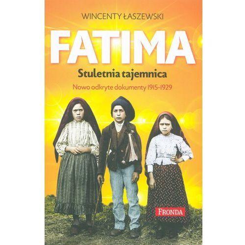 Fatima. Największa tajemnica. Objawienia maryjne z lat 1917-1929, Wincenty Łaszewski