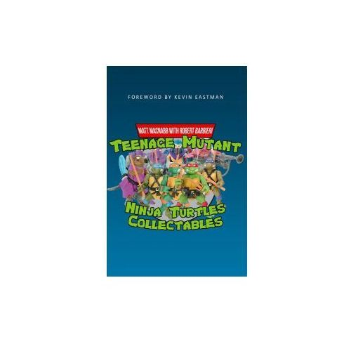 Teenage Mutant Ninja Turtles Collectibles (9781445665603)