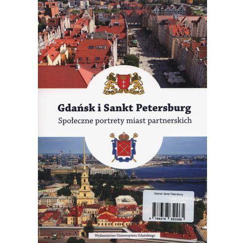 Gdańsk i Sankt Petersburg Społeczne portrety miast partnerskich (184 str.)