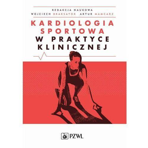 Kardiologia sportowa w praktyce klinicznej - Elżbieta Biernacka - ebook