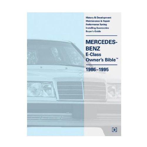 Mercedes-Benz E Class Owner's Bible 1986-1995 (9780837602301)