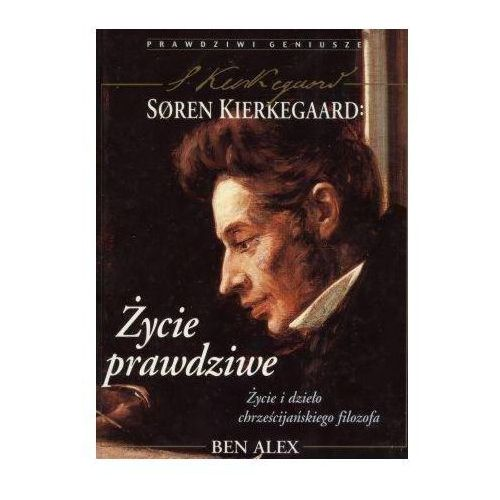 Soren Kierkegaard.Życie prawdziwe - Soren Kierkegaard (9788371461125)