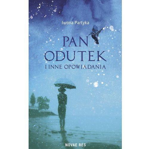 Pan Odutek i inne opowiadania - Iwona Partyka, Novae Res
