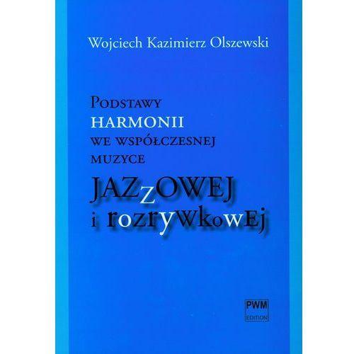Podstawy harmonii we współczesnej muzyce jazzowej i rozrywkowej z płytą CD (9788322408971)