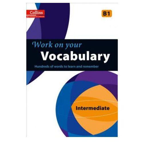 Collins Work on Your Vocabulary - Intermediate (B1) (9780007499649)
