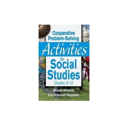 Cooperative Problem-Solving Activities for Social Studies Grades 6--12 (9781629147420)