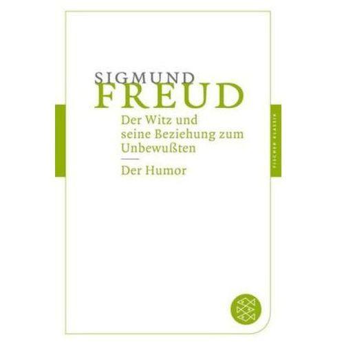 Der Witz und seine Beziehung zum Unbewußten. Der Humor Freud, Sigmund (9783596902064)