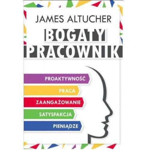 Bogaty Pracownik - James Altucher (9781490313375)