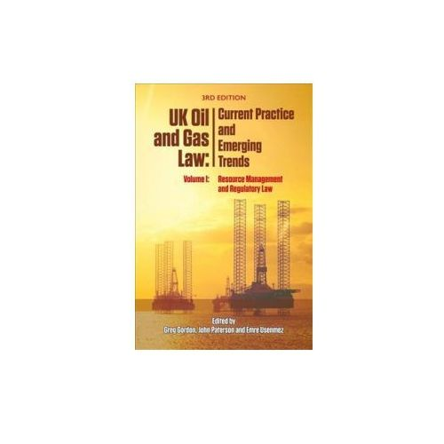 Uk Oil and Gas Law: Current Practice and Emerging Trends (9781474420181)