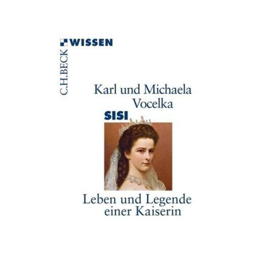 Karl Vocelka, Michaela Vocelka - Sisi (9783406660894)
