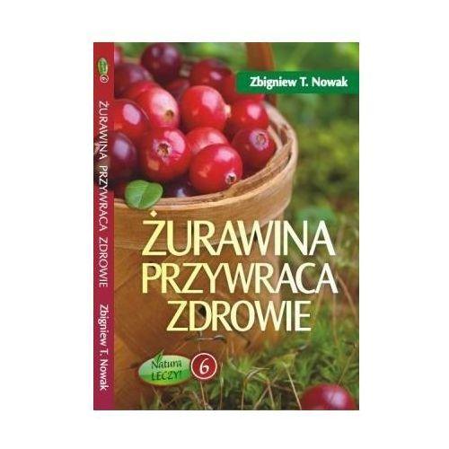Żurawina przywraca zdrowie, Zbigniew Nowak
