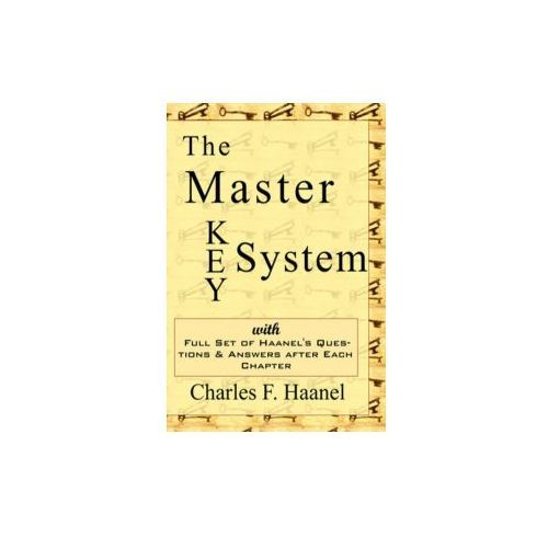 Master Key System - Charles Haanel's All Time Classic (9781604502701)