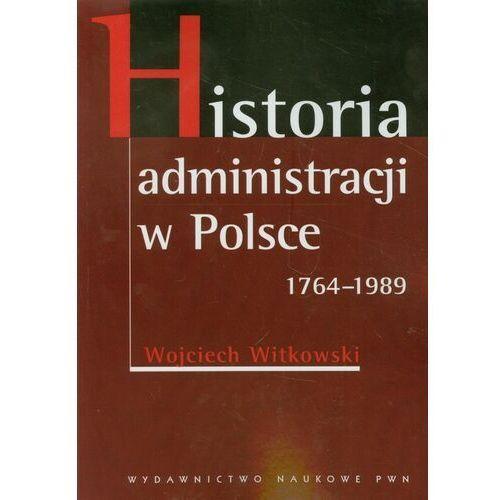 Historia administracji w Polsce 1764-1989, Wydawnictwo Naukowe PWN