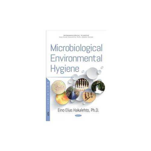 MICROBIOLOGICAL ENVIRONMENTAL HYGIENE (9781536131789)