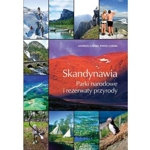 Skandynawia. Parki narodowe i rezerwaty przyrody (440 str.)