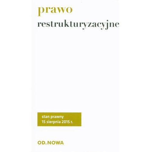 Prawo restrukturyzacyjne - Wysyłka od 3,99 - porównuj ceny z wysyłką, Od.Nowa