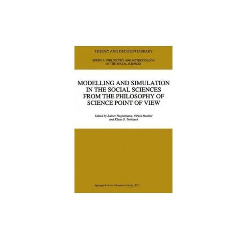 Modelling and Simulation in the Social Sciences from the Philosophy of Science Point of View (9780792341253)