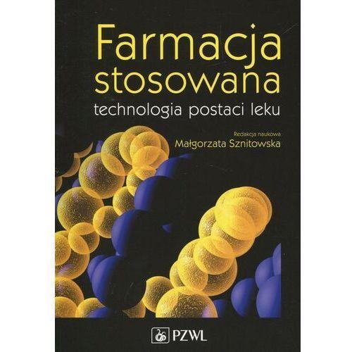 Farmacja stosowana technologia postaci leku - Małgorzata Sznitowska - ebook