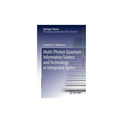 Multi-Photon Quantum Information Science and Technology in Integrated Optics (9783642444982)