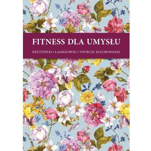 Fitnes dla umysłu - Kwiaty + zakładka do książki GRATIS, praca zbiorowa