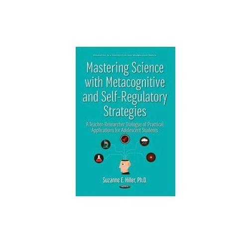 Mastering Science with Metacognitive & Self-Regulatory Strategies