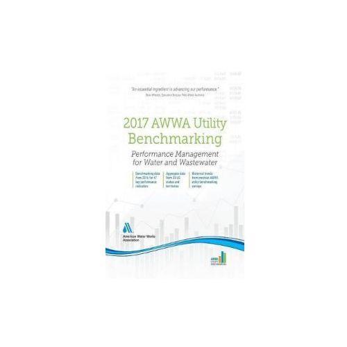 2017 AWWA UTILITY BENCHMARKING: PERFORMA (9781625762658)