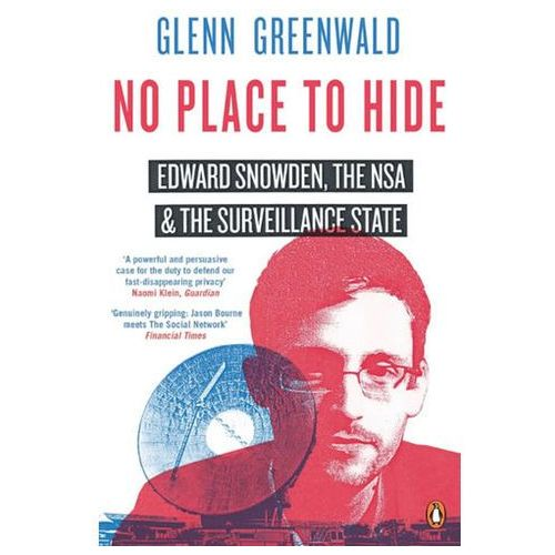 No Place to Hide - Edward Snowden, The USA and The Surveillance State (9780241972892)