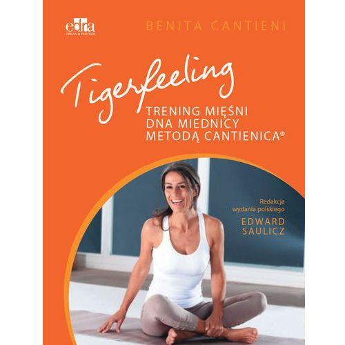 Tigerfeeling Trening mięśni dna miednicy metodą Cantienica, Edra Urban Partner