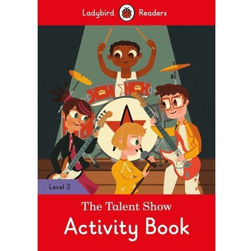 Talent Show Activity Book - Ladybird Readers Level 3 (9780241298473)