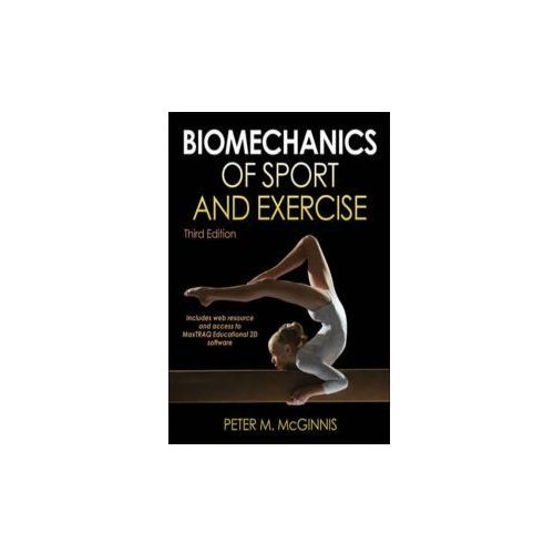 Biomechanics of Sport and Exercise, Peter M. McGinnis