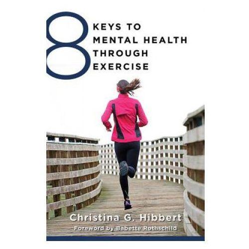 8 Keys to Mental Health Through Exercise (9780393711226)