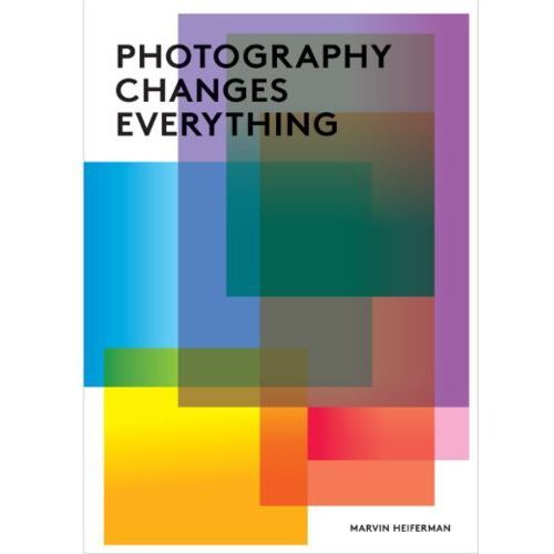Photography Changes Everything (9781597111997)