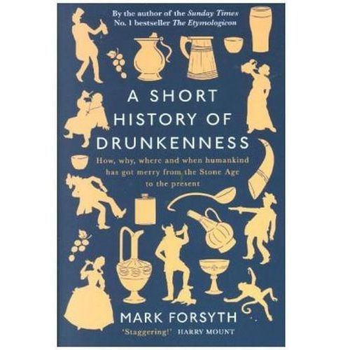 A Short History of Drunkenness - Forsyth Mark, oprawa twarda