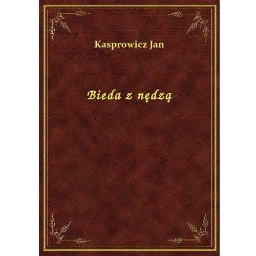 Bieda z nędzą, Jan Kasprowicz